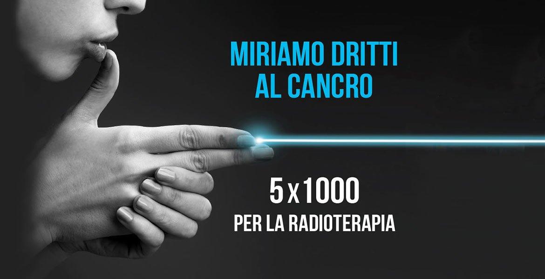 Miriamo dritti al cancro. Portiamo la radioterapia nel nostro territorio